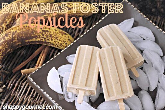 Bananas Foster Popsicles...