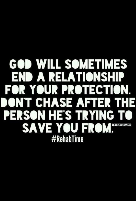 God Will Sometimes End A Relationship For Your Protection Don T