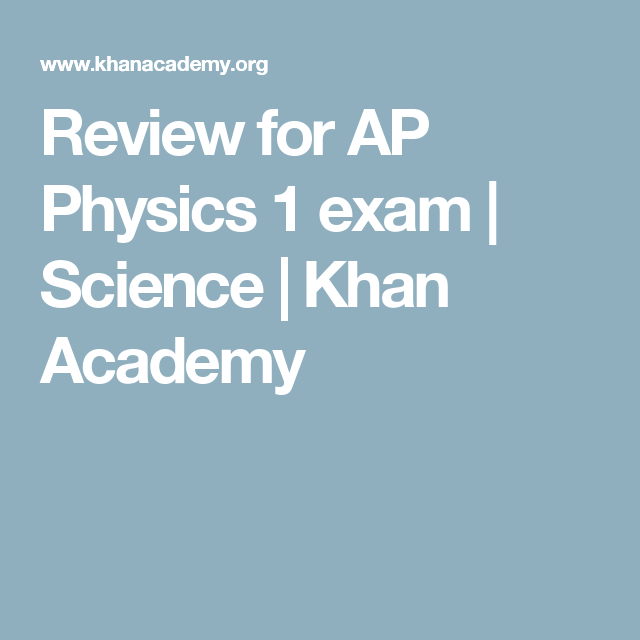 Review for AP Physics 1 exam   Science   Khan Academy   Physics   Ap