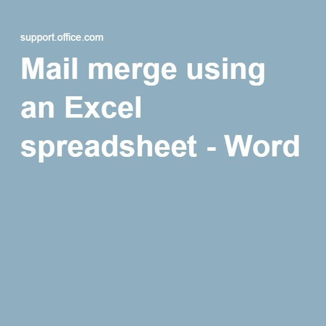 Mail merge using an Excel spreadsheet - Word Get Organized - Create A Spreadsheet In Excel