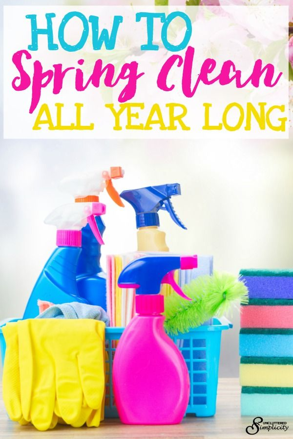 Spring Cleaning For Messy People How To Clean All Year Long House And Organizing