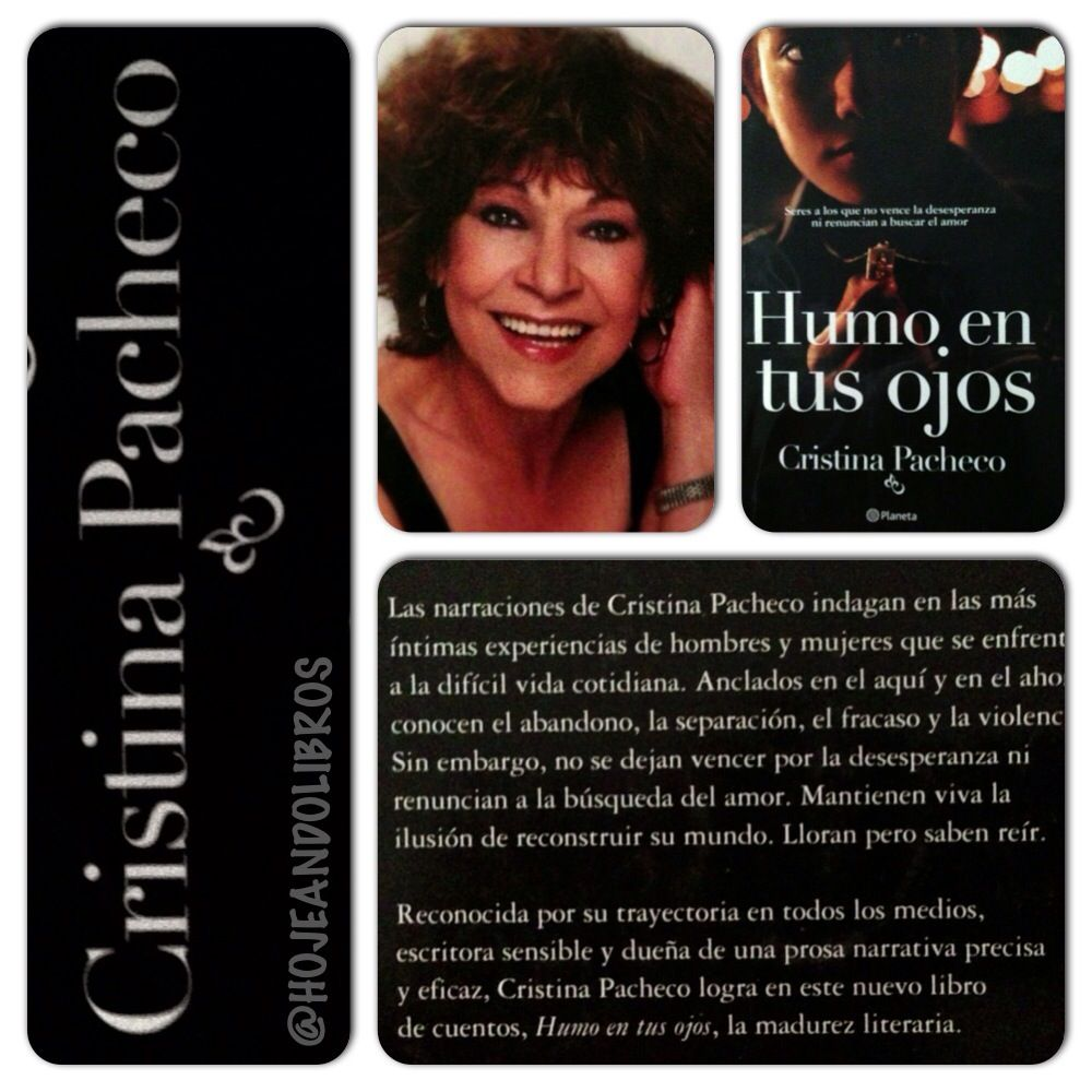 Este es un libro muy íntimo, lleno de situaciones muy personales…  Aquí la recomendación: http://hojeandolibros.blogspot.mx/2010/04/humo-en-tus-ojos-cristina-pacheco.html?m=1