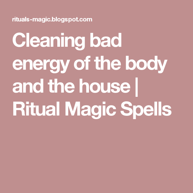 Cleaning Bad Energy Of The Body And The House Ritual