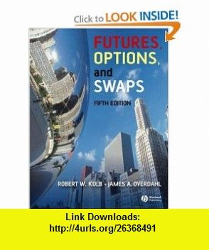 Futures options and swaps 9781405150491 robert kolb james a books fandeluxe Gallery