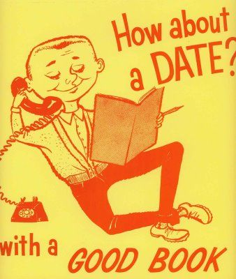 I always have dates with good books! LOL