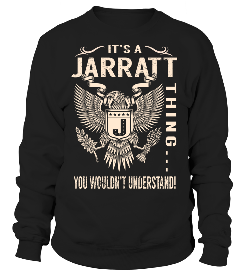 It's a JARRATT Thing, You Wouldn't Understand