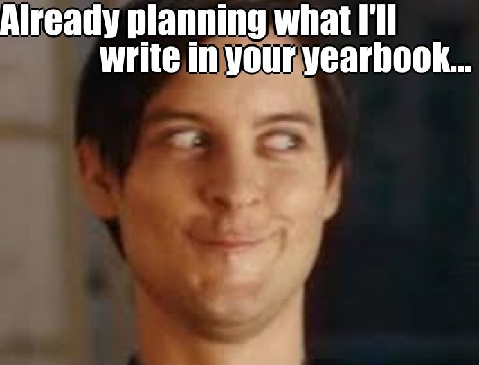 Funny Yearbook Promotion Ideas: Yearbook Memes. Switch The Face.