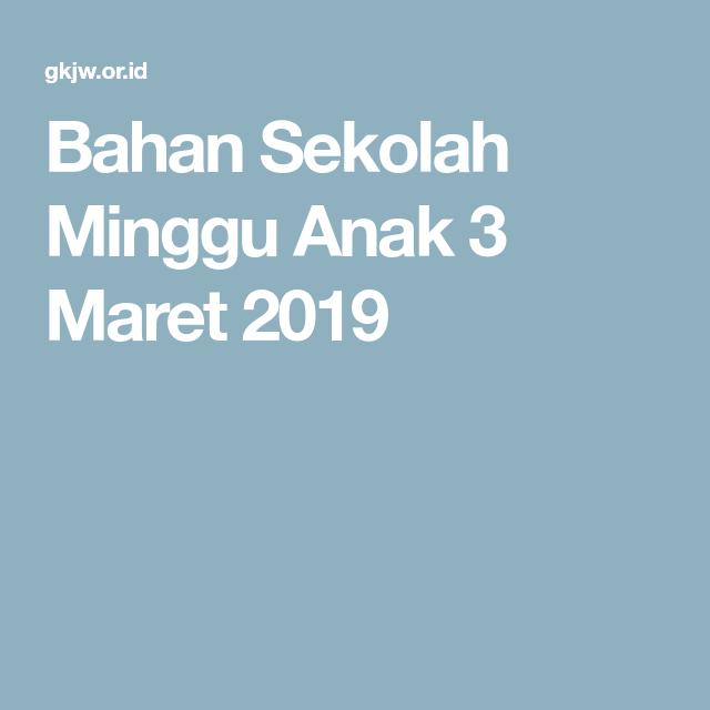 Bahan Sekolah Minggu Anak 3 Maret 2019 Sekolah Minggu Sekolah Minggu