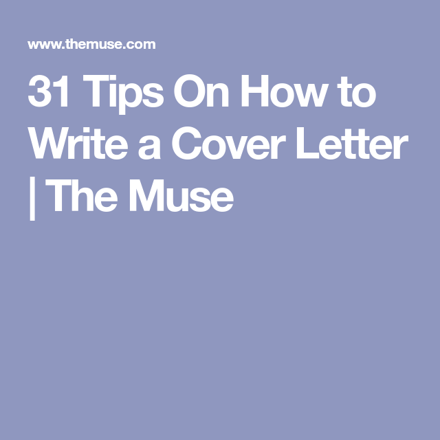 31 Tips On How To Write A Cover Letter