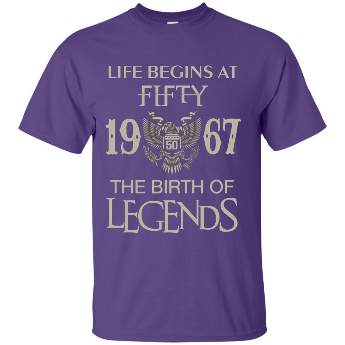 Life begins at Fifty - 1967 - The birth of legends Custom Ultra Cotton T-Shirt