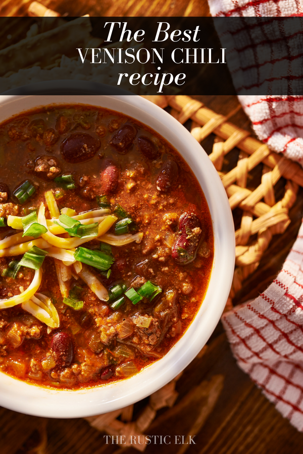 The Best Venison Chili Recipe Best Of The Rustic Elk Chili Elk Recipe Rustic Venison Venison Chili Recipe Venison Recipes Deer Recipes