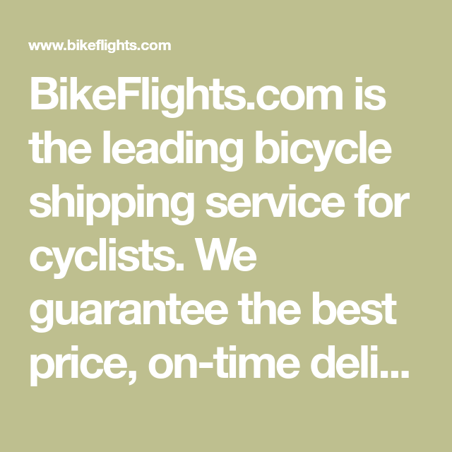 Bikeflights Com Is The Leading Bicycle Shipping Service For