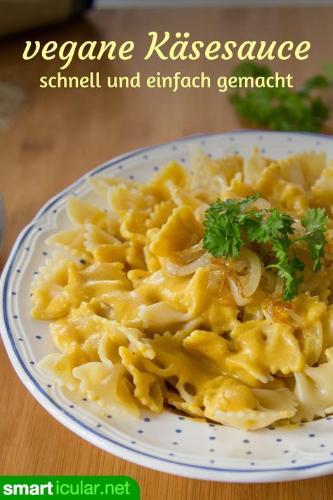 The best vegan cheese sauce - even creamier and healthier than the original -  Cheese sauce is ofte