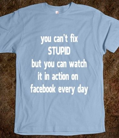 fdbf1279ce5 You Can t Fix STUPID but - Funny Facebook saying T Shirt - Fashion tops for  women