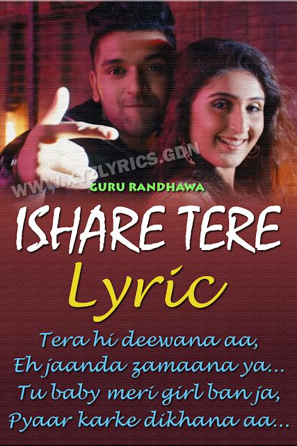 Ishare Tere Lyric Guru Randhawa Dhvani Bhanushali Video Ishare Tere Lyric Guru Randhawa Guru Randhawa Ishare Tere Song Lyric Quotes Song Quotes Lyrics