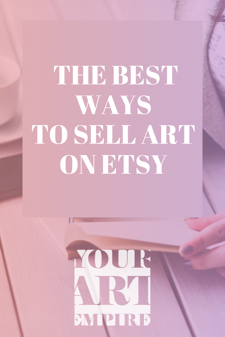 How To Sell On Etsy Basic Strategy To Launch An Art Store Selling Art Online Selling Artwork Things To Sell