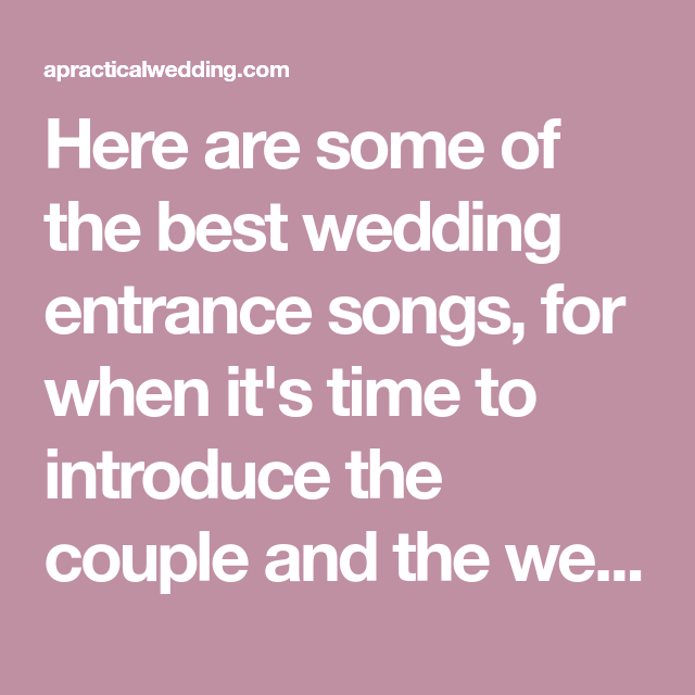 Wedding Entrance Songs To Get The Party Started Wedding Entrance