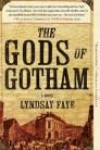 Book Club selection for July; The Gods of Gotham by Lyndsay Faye. Faye's characters are defined and robust.  A favorite of our Mitzi's Staff.