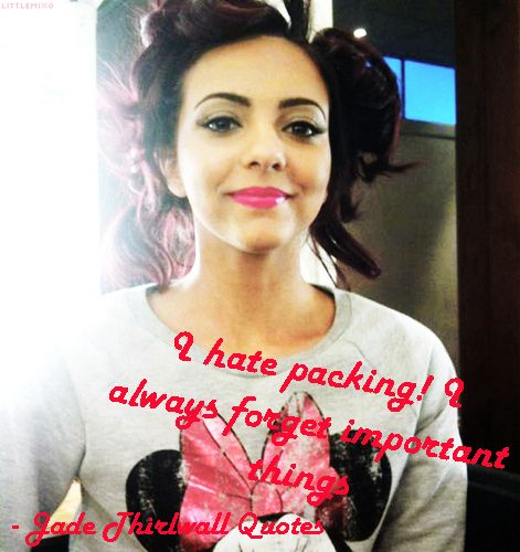 Jade Thirlwall Quote Find Quotes All Quotes Quotes