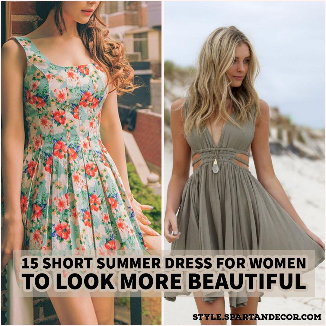 15 Short Summer Dress For Women To Look More Beautiful Summer Dresses Summer Dresses For Women Short Summer Dresses [ 1080 x 1080 Pixel ]