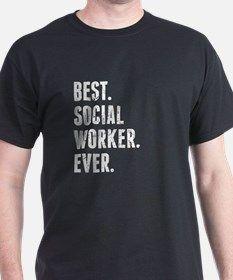 fe66cb00 Best Social Worker Ever T-Shirt for | Social work T shirt ideas ...