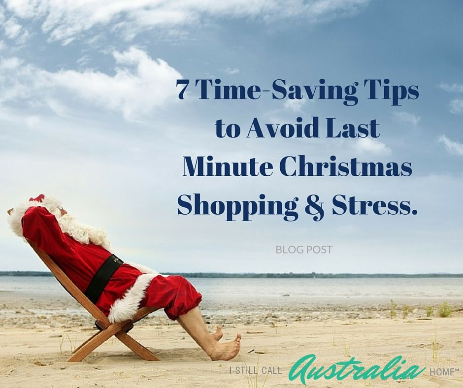 Time Saving Tips To Avoid Last Minute Christmas Shopping And Stress