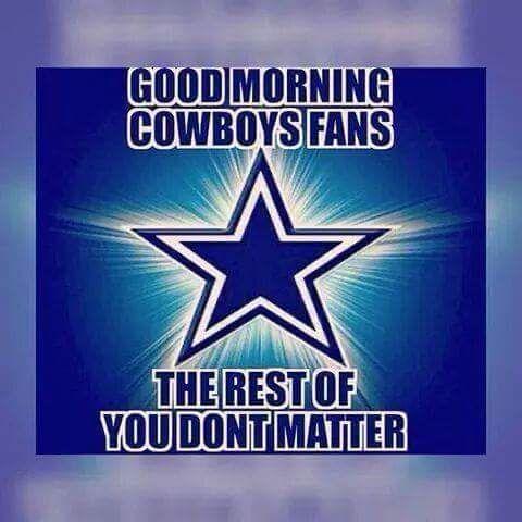 Good Morning Cowboys Fans Dallas Cowboys Quotes Dallas Cowboys
