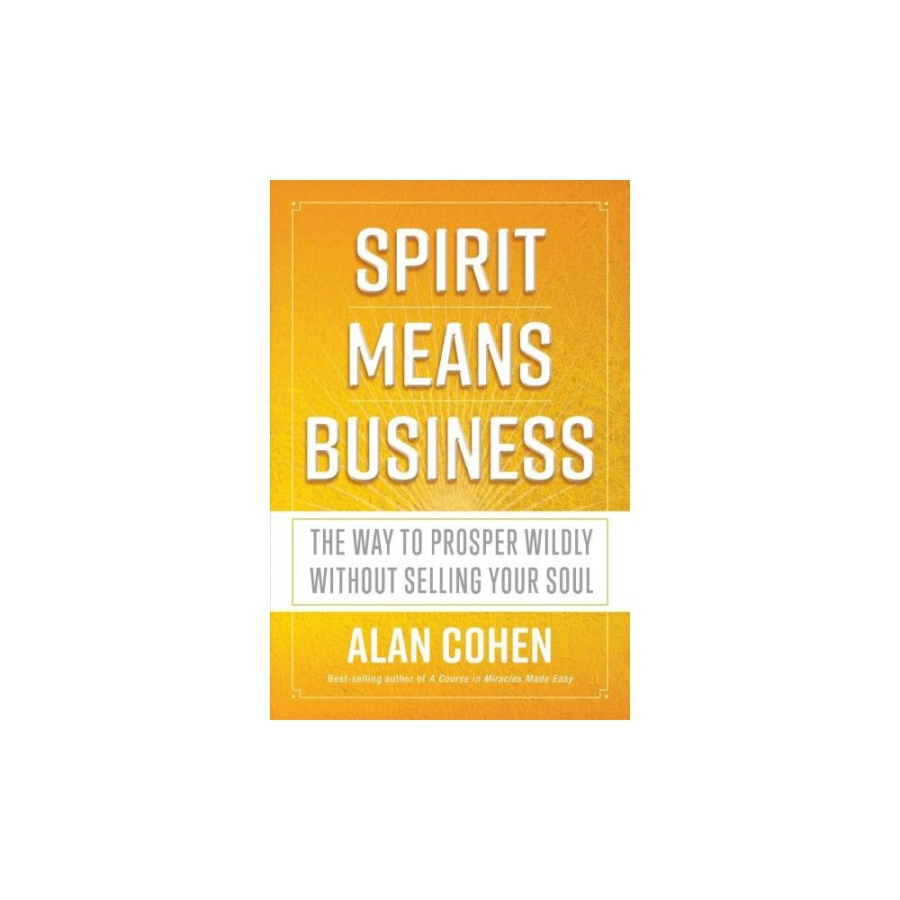 Spirit Means Business By Alan Cohen Paperback Personal