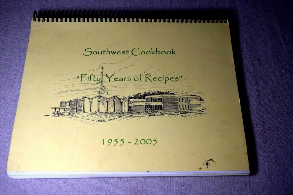 Southwest Christian Church Cookbook 50 Years of Recipes