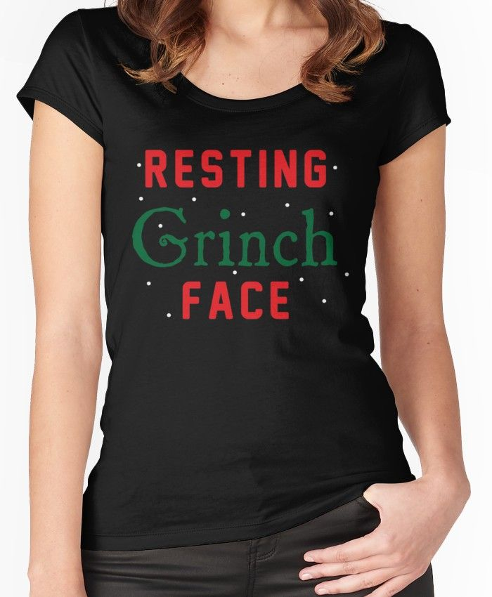 876783c3c769e Resting Grinch Face Christmas Funny Women s Fitted Scoop T-Shirt ...