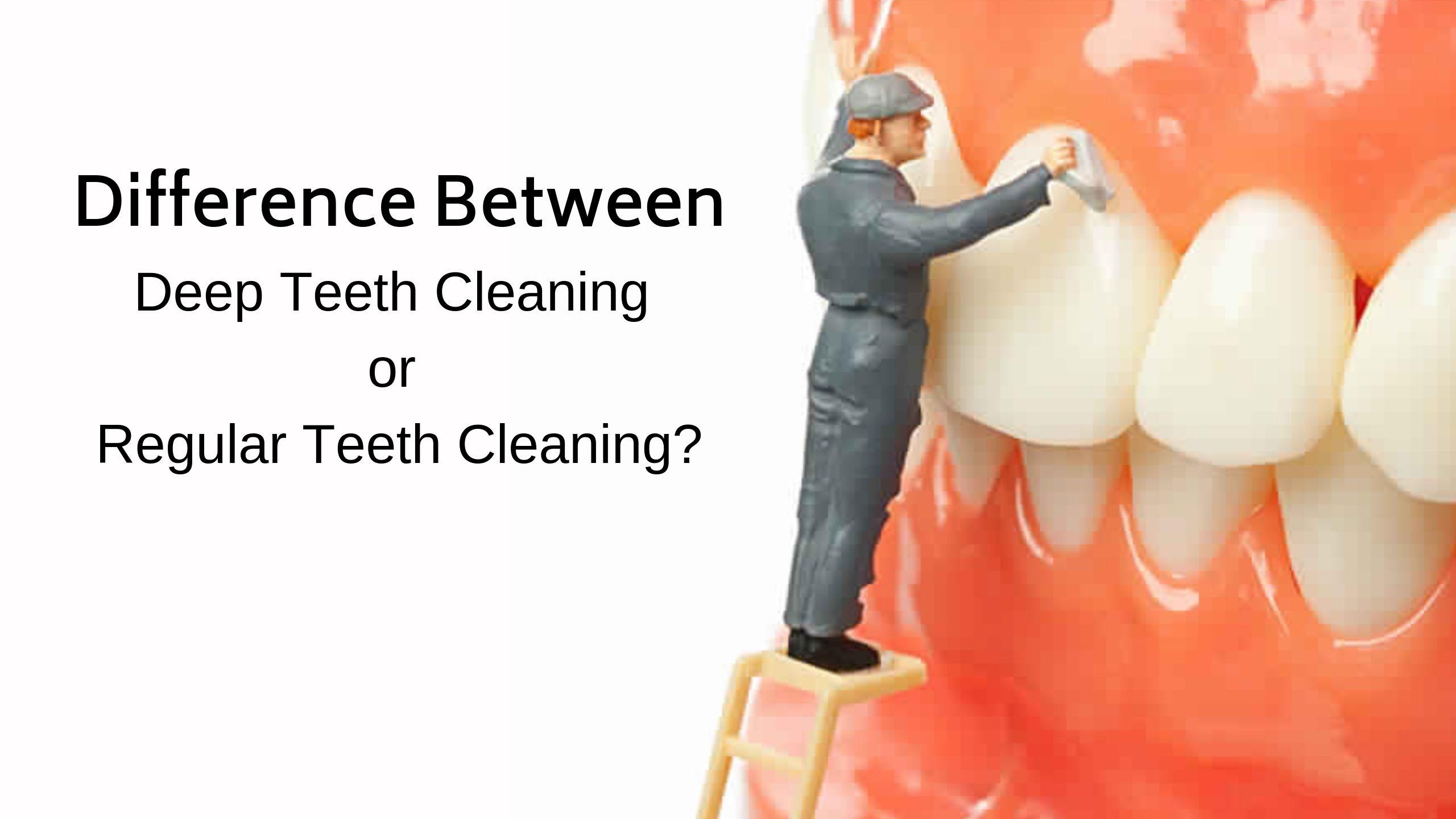 Difference between deep teeth cleaning or regular teeth