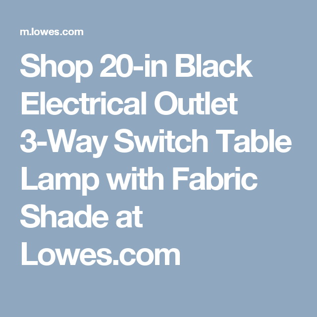 Shop 20-in Black Electrical Outlet 3-Way Switch Table Lamp with ...