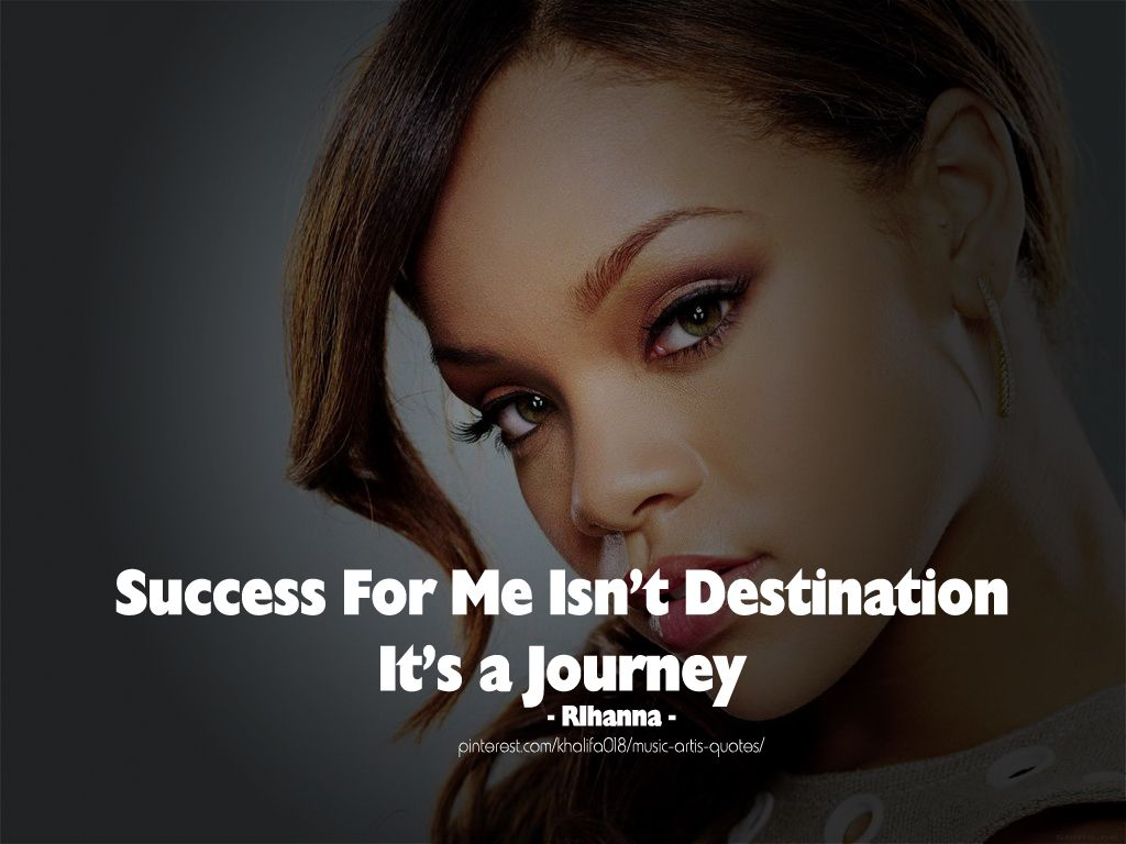 Rihanna Quotes Success Is A Journey Rihanna Quotes Singer