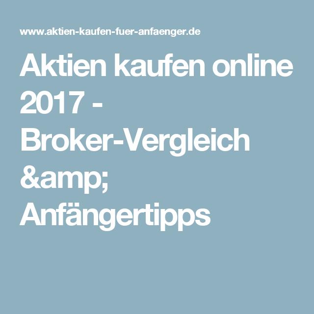 Aktien Kaufen Online 2017 Broker Vergleich Anfängertipps