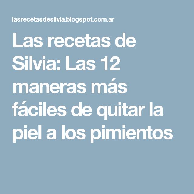 Las recetas de Silvia: Las 12 maneras más fáciles de quitar la piel a los pimientos