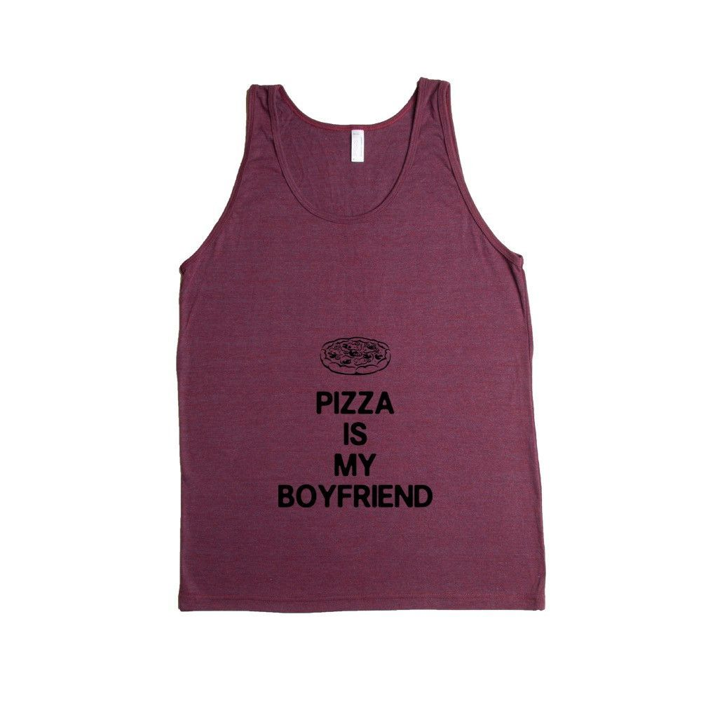 Pizza Is My Boyfriend Relationship Relationships Food Eating Funny Girlfriend Dating Dates Date Unisex Adult T Shirt SGAL3 Men's Tank