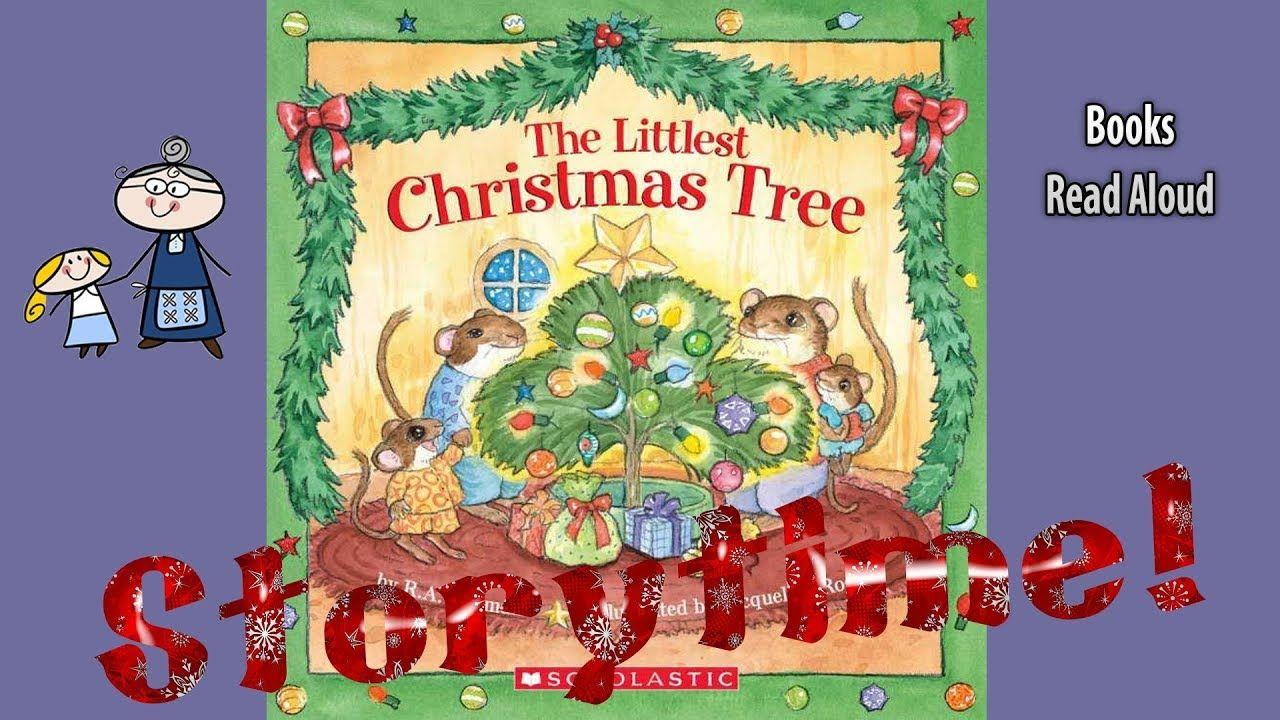 The Littlest Christmas Tree Read Aloud Christmas Story Christmas Books For Kids Youtube Christmas Books Christmas Books For Kids A Christmas Story