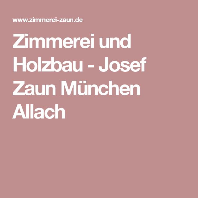 Zimmerei und Holzbau - Josef Zaun München Allach