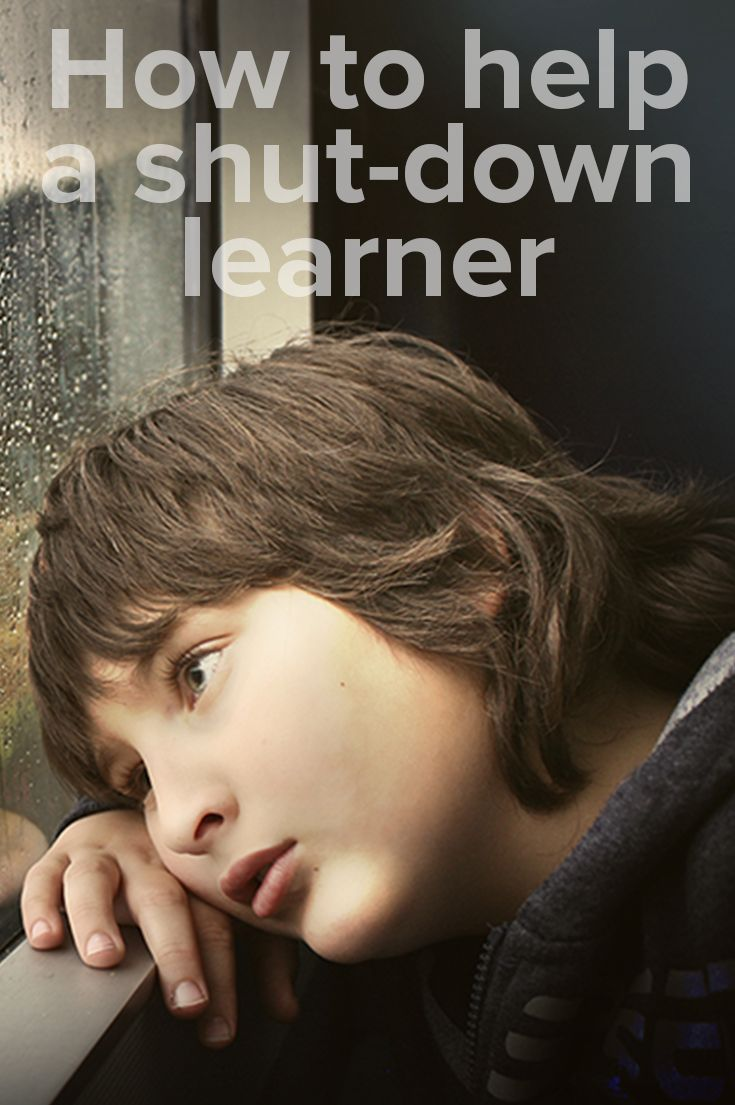 Understanding Shut Down Learners >> Understanding Shut Down Learners For Educators Parenting Kids