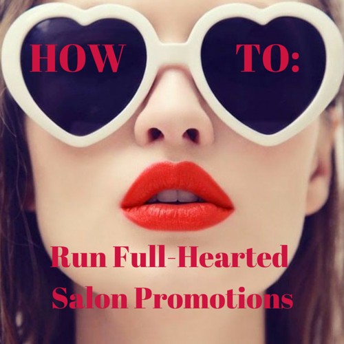 How To: Run Full-Hearted Salon Promotions   Walks, Business ...