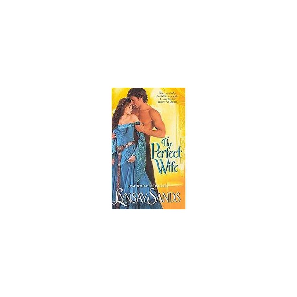 Perfect Wife (Reprint) (Paperback) (Lynsay Sands)