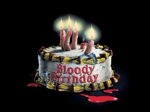 Bloody Birthday - 32 Days of Halloween Part VIII, Movie Night No. 23 » Need Coffee Dot Com
