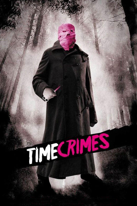 Timecrimes Aka Los Cronocrimenes 2007 Carteles De Cine Peliculas De Culto Peliculas De Terror