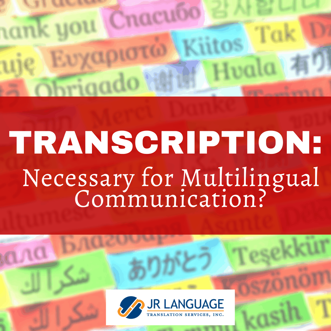 The Importance of Transcription Services for Multilingual