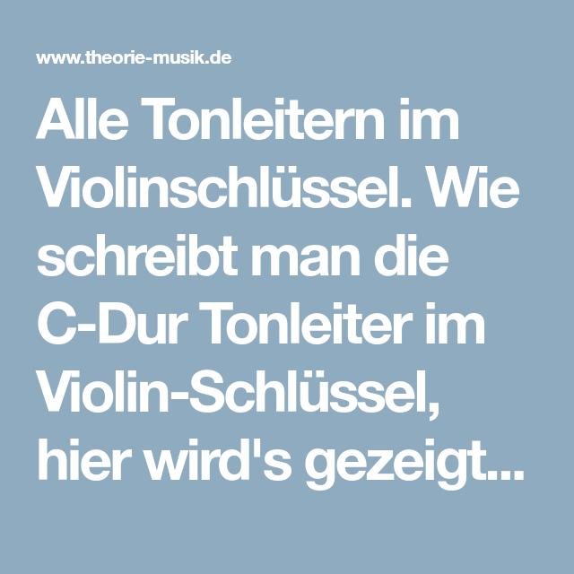 Alle Tonleitern Im Violinschlüssel Wie Schreibt Man Die C Dur