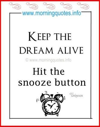Lovely Funny Good Morning Quotes Sayings Images On Www.morningquotes.info   Keep  The Dream