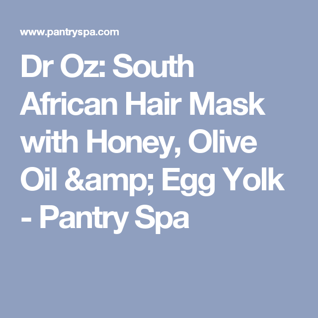Pantry Box South Africa: Dr Oz: South African Hair Mask With Honey, Olive Oil & Egg