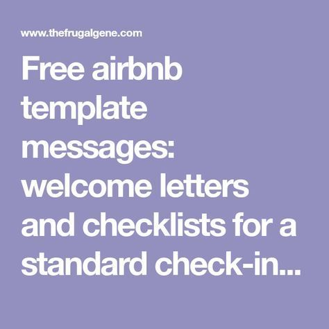 Free Airbnb Template Messages Welcome Letters And Checklists For A Standard Check In Download House Rules Manual Printables Available