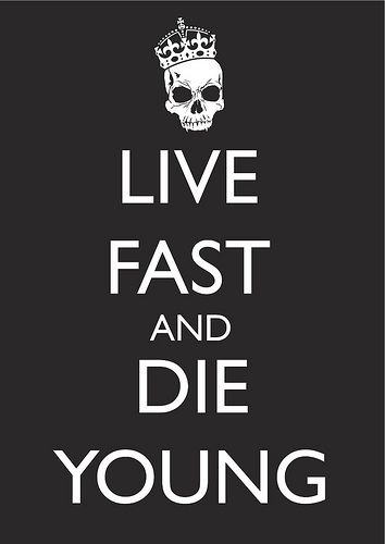 Pin By Dear Fae On Stuff I Like Die Young Dying Young Quotes