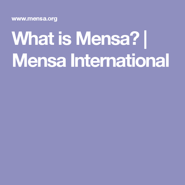 What is Mensa? | Mensa International What is Mensa? | March